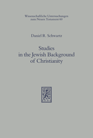 Studies in the Jewish Background of Christianity