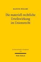 Die materiell-rechtliche Urteilswirkung im Unionsrecht