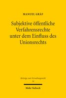Subjektive öffentliche Verfahrensrechte unter dem Einfluss des Unionsrechts