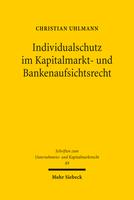 Individualschutz im Kapitalmarkt- und Bankenaufsichtsrecht