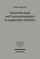 Passionstheologie und Passionsfrömmigkeit im ausgehenden Mittelalter