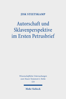 Autorschaft und Sklavenperspektive im Ersten Petrusbrief