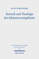 Textwelt und Theologie des Johannesevangeliums