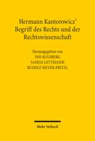 Hermann Kantorowicz' Begriff des Rechts und der Rechtswissenschaft