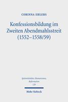 Konfessionsbildung im Zweiten Abendmahlstreit (1552–1558/59)