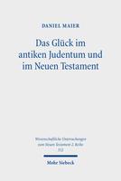 Das Glück im antiken Judentum und im Neuen Testament