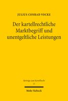 Der kartellrechtliche Marktbegriff und unentgeltliche Leistungen