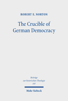 The Crucible of German Democracy