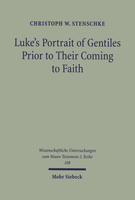 Luke's Portrait of Gentiles Prior to Their Coming to Faith