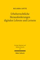Urheberrechtliche Herausforderungen digitalen Lehrens und Lernens