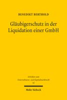 Gläubigerschutz in der Liquidation einer GmbH