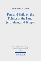 Paul and Philo on the Politics of the Land, Jerusalem, and Temple