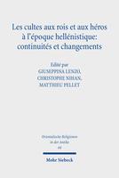 Les cultes aux rois et aux héros à l'époque hellénistique: continuités et changements