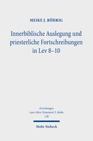 Innerbiblische Auslegung und priesterliche Fortschreibungen in Lev 8–10