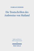 Die Trostschriften des Ambrosius von Mailand