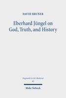 Eberhard Jüngel on God, Truth, and History