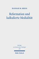 Reformation und kalkulierte Medialität