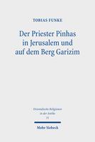 Der Priester Pinhas in Jerusalem und auf dem Berg Garizim