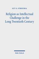 Religion as Intellectual Challenge in the Long Twentieth Century