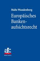 Europäisches Bankenaufsichtsrecht