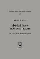 Mystical Prayer in Ancient Judaism