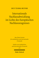 Internationale Nachlassabwicklung im Lichte des Europäischen Nachlasszeugnisses