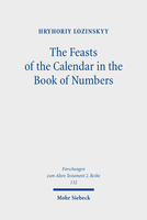 The Feasts of the Calendar in the Book of Numbers