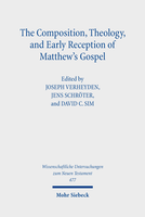 The Composition, Theology, and Early Reception of Matthew's Gospel