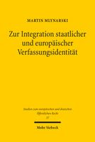 Zur Integration staatlicher und europäischer Verfassungsidentität