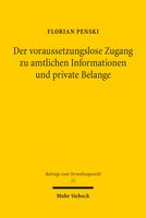 Der voraussetzungslose Zugang zu amtlichen Informationen und private Belange
