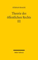 Theorie des öffentlichen Rechts III