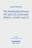 The Relationship between MT and LXX in Jeremiah 39(46):1–41(48):3 and 52