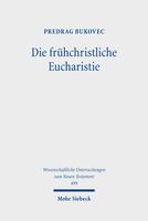 Die frühchristliche Eucharistie
