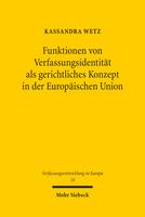 Funktionen von Verfassungsidentität als gerichtliches Konzept in der Europäischen Union