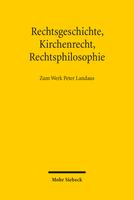 Rechtsgeschichte, Kirchenrecht, Rechtsphilosophie