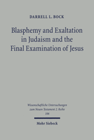 Blasphemy and Exaltation in Judaism and the Final Examination of Jesus
