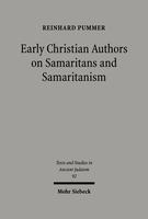 Early Christian Authors on Samaritans and Samaritanism
