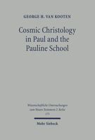 Cosmic Christology in Paul and the Pauline School