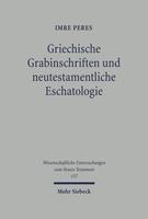 Griechische Grabinschriften und neutestamentliche Eschatologie