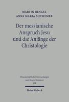 Der messianische Anspruch Jesu und die Anfänge der Christologie