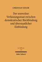Der souveräne Verfassungsstaat zwischen demokratischer Rückbindung und überstaatlicher Einbindung