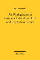 Das Bankgeheimnis zwischen Individualschutz und Institutionsschutz