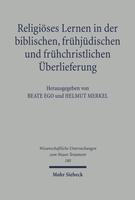 Religiöses Lernen in der biblischen, frühjüdischen und frühchristlichen Überlieferung