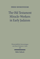 The Old Testament Miracle-Workers in Early Judaism