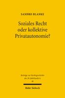 Soziales Recht oder kollektive Privatautonomie?