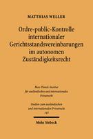 Ordre-public-Kontrolle internationaler Gerichtsstandsvereinbarungen im autonomen Zuständigkeitsrecht