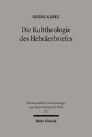 Die Kulttheologie des Hebräerbriefes