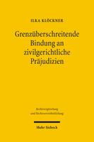 Grenzüberschreitende Bindung an zivilgerichtliche Präjudizien