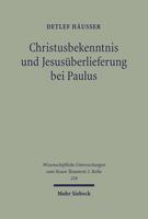 Christusbekenntnis und Jesusüberlieferung bei Paulus