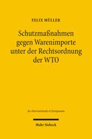 Schutzmaßnahmen gegen Warenimporte unter der Rechtsordnung der WTO